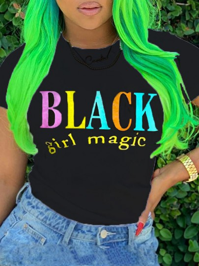 "Black ""BLACK GIRL MAGIC"" Print Round Neck Short Sleeve Casual T-Shirt"
